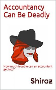 Accountancy Can Be Deadly (Book 1)